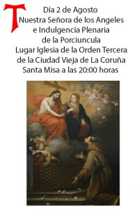 2 de AGOSTO NUESTRA SEÑORA DE LOS ÁNGELES E INDULGENCIA PLENARIA DE LA PORCIÚNCULA