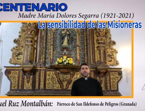 LA SENSIBILIDAD DE LAS MISIONERAS – CENTENARIO MADRE MARÍA DOLORES SEGARRA
